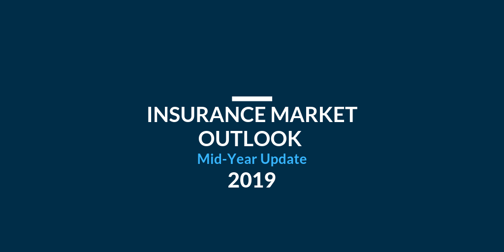 Insurance Market Outlook 2019 - Mid-Year Update